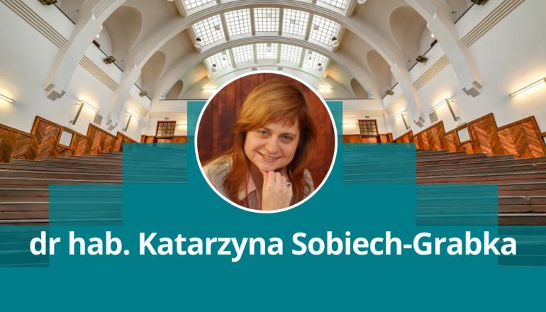 dr hab. Katarzyna Sobiech-Grabka